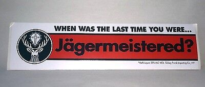 JAGERMEISTER Bumper Sticker ~ When Was The Last Time You Were Jagermeistered?