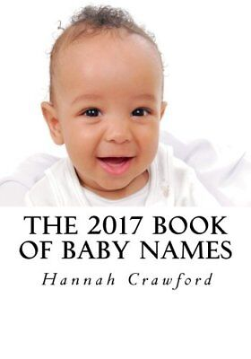 The 2017 Book of Baby Names by Crawford, Miss Hannah Book The Cheap Fast Free
