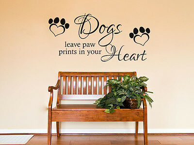 """""""Dogs Leave Paw Prints In Your Heart"""" Vinyl Wall Quote, Modern Transfer, Decal."""