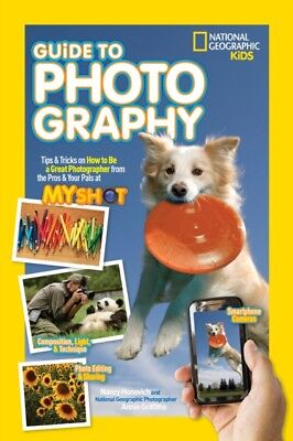 National Georgaphy Kids Photography Guide (National Geographic Kids) (Paperback)