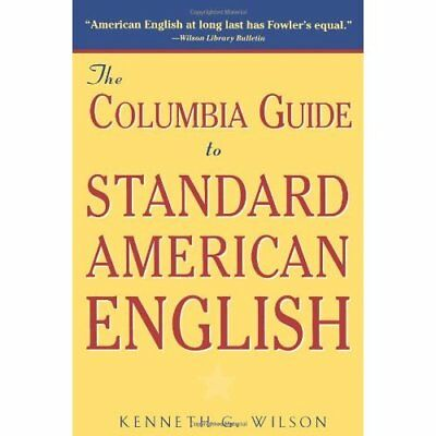 The Columbia Guide to Standard American English - Paperback NEW Kenneth G. Wils