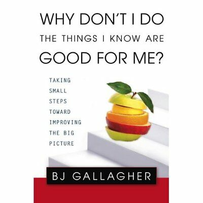 Why Don't I Do the Things I Know Are Good for Me?: Taki - Paperback NEW Gallaghe