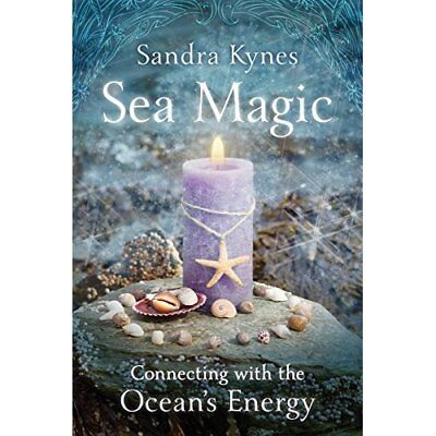 Sea Magic: Connecting with the Ocean's Energy - Paperback NEW Kynes, Sandra 2008