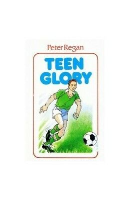Teen Glory (Peter Regan's Soccer Trilogy) by Peter Regan Paperback Book The