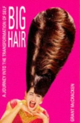 Big Hair by Mccracken, Grant Paperback Book The Cheap Fast Free Post
