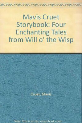 Mavis Cruet Storybook: Four Enchanting Tales from W... by Cruet, Mavis Paperback