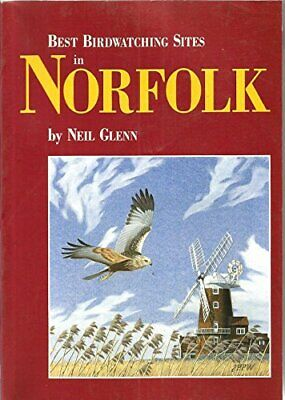 Best Birdwatching Sites in Norfolk by Neil Glenn Paperback Book The Cheap Fast