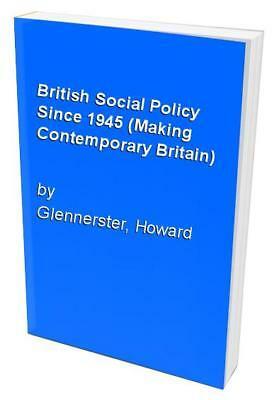 British Social Policy Since 1945 (Making Con... by Glennerster, Howard Paperback