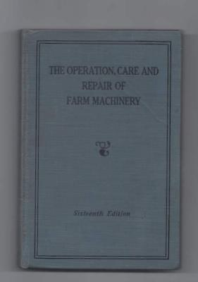 The Operation Care and Repair of Farm Machinery HC  16th Edition  1942