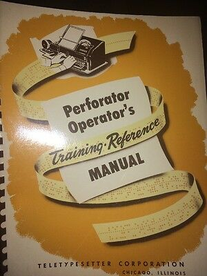 Perforator Operators Manual Training Reference. Teletypesetter Corporation