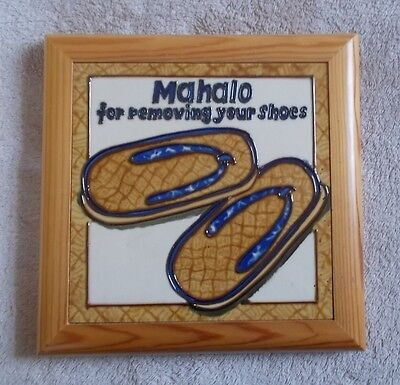 "Hawaii ""MAHALO for Removing Your Shoes"" framed Ceramic Door Sign 7 1/2"" square"