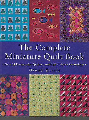 """The Complete Miniature Quilt Book"" -34 Projects for Quilters/Doll's House Enthu"