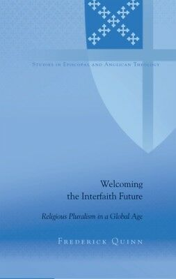 Welcoming the Interfaith Future: Religious Pluralism in a Global Age (Studies i.