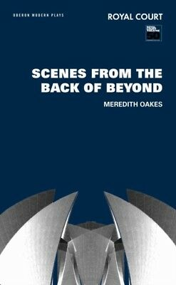 SCENES FROM THE BACK OF BEYOND, Oakes, Meredith, 9781840027082