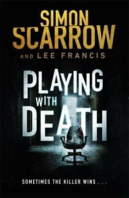 Playing With Death: A Gripping Serial Killer Thrille by Simon Scarrow 1472213440