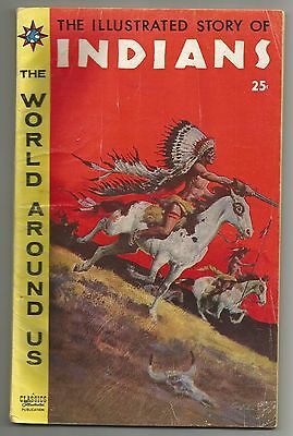 Classics Illustrated The World Around Us No. 2 Oct. 1958 Indians  Vg.