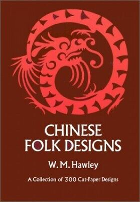 Chinese Folk Design: A Collection of 300 Cut-pap... by Hawley, William Paperback
