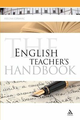 The English Teacher's Handbook (Continuum Educat... by Ceranic, Helena Paperback