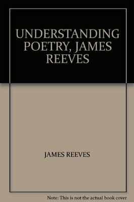 Understanding Poetry by Reeves, James Paperback Book The Cheap Fast Free Post