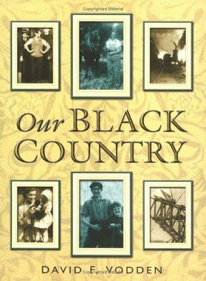 Our Black Country by Vodden, David F Paperback Book The Cheap Fast Free Post