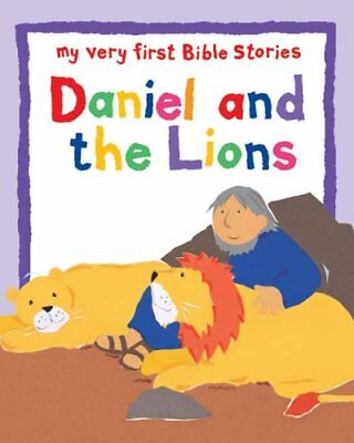 Daniel and the Lions (My Very First Bible Stories) (My ... by Lois Rock Hardback