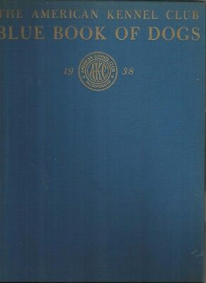 1938 Folio:The American Kennel Club BLUE BOOK OF DOGS 1938 1st.Ed, 500+ Photos