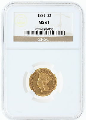 1881 NGC MS61 $3 Three Dollar Gold