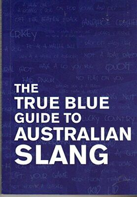 The True Blue Guide to Australian Slang by Hunter, Jenny Book The Cheap Fast