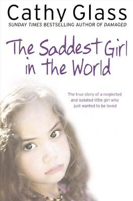 The Saddest Girl in the World-Cathy Glass, 9780007281046
