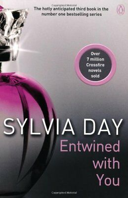Entwined With You (Crossfire, Book 3)-Sylvia Day