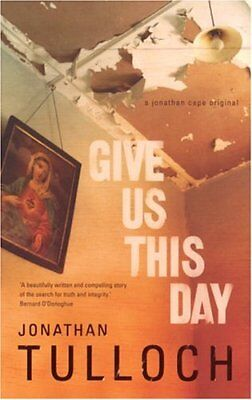 Give Us This Day-Jonathan Tulloch, 9780224061698