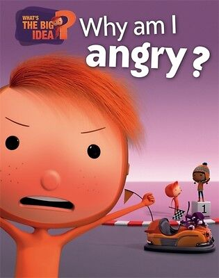 What's The Big Idea?: Why Am I Angry? (Hardcover), Brenifier, Osc. 9781445147246