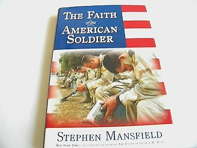 The Faith of the American Soldier by Stephen Mansfield (2005, Hardcover)