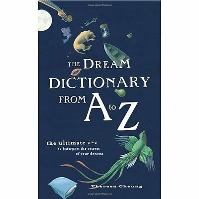 The Dream Dictionary from A to Z: The Ultimate A-Z to I - Paperback NEW Cheung,