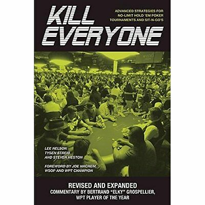Kill Everyone: Advanced Strategies for No-Limit Hold 'e - Paperback NEW Nelson,