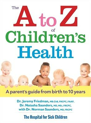 The A to Z of Children's Health: A Parent's Guide from Birth to 10 Years (Paper.