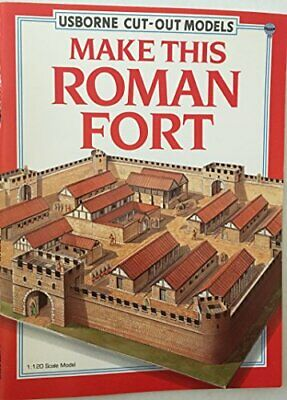 Make This Roman Fort (Usborne Cut-out Models) by Iain Ashman Kit Book The Cheap