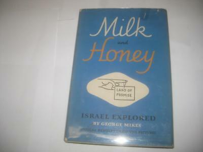 Milk and Honey, Land of Promise - Israel Explored by George Mikes