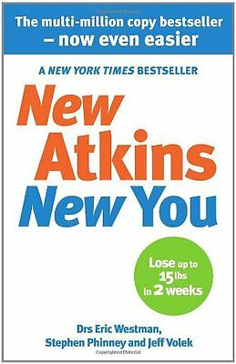 New Atkins For a New You: The Ultimate Diet for Shedding Weight and Feeling G.