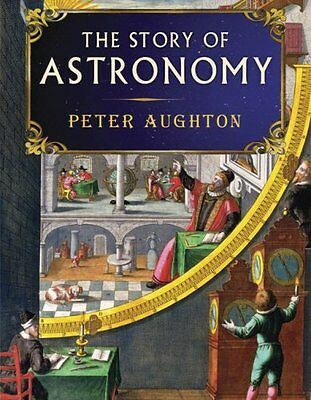 The Story of Astronomy-Peter Aughton