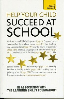 Help Your Child to Succeed at School: Teach Yourself (Paperback),. 9780340991862