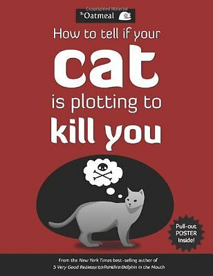 How to Tell If Your Cat Is Plotting to Kill You (The Oatmeal)-The Oatmeal, Matt