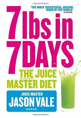 7lbs in 7 Days: The Juice Master Diet-Jason Vale