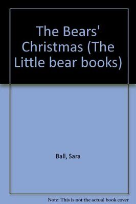The Bears' Christmas (The Little bear books) by Ball, Sara Book Book The Cheap