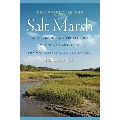 The World of the Salt Marsh: Appreciating and Protectin - Paperback NEW Charles