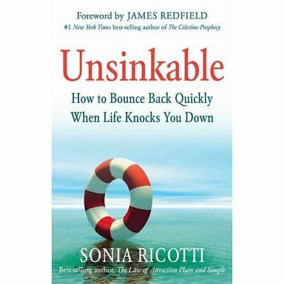 Unsinkable: How to Bounce Back Quickly When Life Knocks - Paperback NEW Sonia Ri