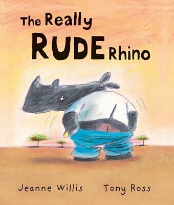 The Really Rude Rhino by Willis, Jeanne Hardback Book The Cheap Fast Free Post