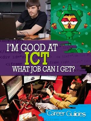 ICT What Job Can I Get? (I'm Good At) (Paperback), Spilsbury, Ric. 9780750270984