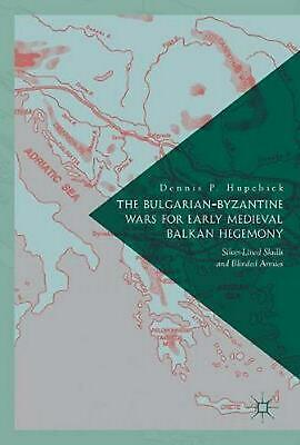 Bulgarian-byzantine Wars for Early Medieval Balkan Hegemony: Silver-Lined Skulls