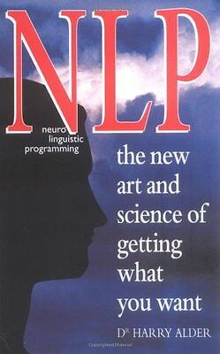 NLP: The New Art and Science of Getting What You Want-Dr Harry Alder